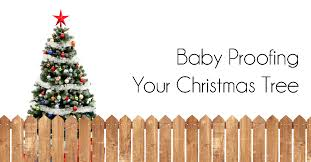 Baby Proofing Your Christmas Tree