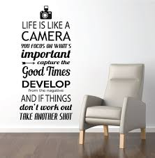 Life Is Like A Camera Wall Quote Google Search For Office Door Wall Art Quotes Wall Decal Quotes Inspirational Life Is Like