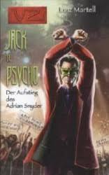 Books Kinokuniya: Jack de Psycho: Der Aufstieg des Adrian Snyder (Verbotene  Zone Bd.11) (2012. 288 S. 19,5 cm) / Martell, Lanz (9783905937688)