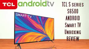 TCL s6500 Full HD Android Smart TV in a smart Price - YouTube