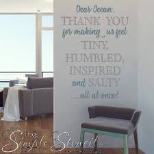 Dear Ocean Thank You For Making Us Feel Tiny Humbled Inspired And Salty All At Once Large Wall Decal Sticker Stencil Art For Beach Home Decorating 1 The Simple Stencil