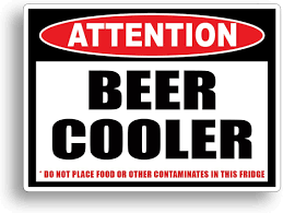 Amazon Com Beer Cooler Warning Sticker Funny Caution Attention Drink Drinking Party Vinyl Decal Arts Crafts Sewing