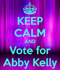 KEEP CALM AND Vote for Abby Kelly Poster | Maimi | Keep Calm-o-Matic