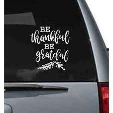 Mom Car Decals For Women Be Thankful Be Grateful Vinyl Window Sticker 7 5x8 5 Inch Glossy White Walmart Com Walmart Com