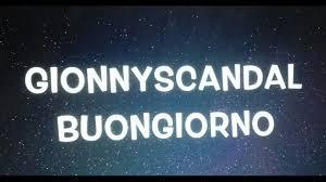 Buongiorno - GionnyScandal - Testo - YouTube