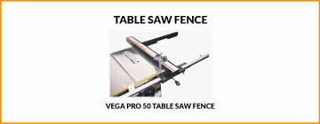 Vega Pro 50 Table Saw Fence System Review 2020 Saws Reviewers