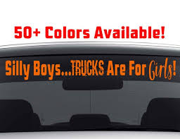 Silly Boys Trucks Are For Girls Windshield Decal For Women Etsy