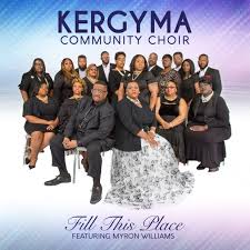 "The Kergyma Community Choir Offers New Single ""Fill This Place"" featuring Myron  Williams : News : JubileeCast"