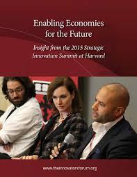 Enabling Economies for the Future - Insight from the 2015 Strategic  Innovation Summit at Harvard by Rodrigo Velasquez Angel - issuu
