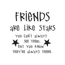 Friends Are Like Stars You Can T Always See Them Vinyl Decal Medium Walmart Com Walmart Com