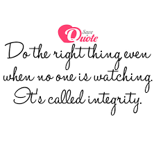 Picture with quote integrity - Do the right thing, even when no ...