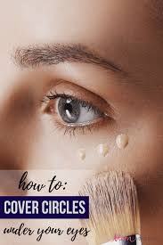 tips on how to cover under eye circles