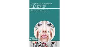 organic homemade makeup the plete