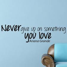 Ariana Grande Never Inspirational Motivational Wall Art Decal Etsy