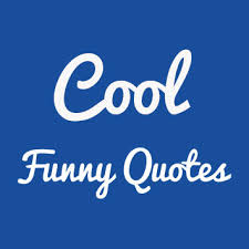 cool funny quotes amusing sayings and quotations