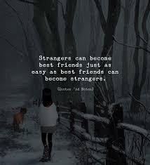 strangers can become best friends just quotes nd notes