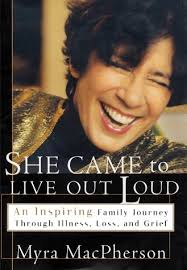 She Came to Live Out Loud: An Inspiring Family Journey Through ...