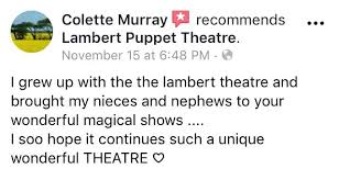 Thanks Colette Murray for the lovely... - Lambert Puppet Theatre | Facebook