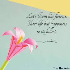 let s bloom like flowers quotes writings by vaishnavi