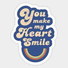 You Make My Heart Smile Retro Vintage Positive Compliment Motivational Design You Make My Heart Smile Retro Vintage Sticker Teepublic