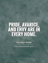 pride avarice and envy are in every home picture quotes