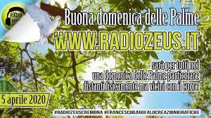 Radio Zeus - 5 aprile 2020 - domenica delle Palme, distanti con il ...