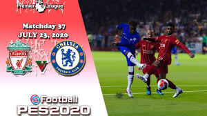 Liverpool vs Chelsea - 23/7/2020 | EPL Matchday 37 - PES 2020 ...