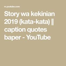 story wa kekinian kata kata caption quotes baper