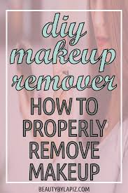 diy makeup remover how to properly