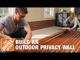 How To Build An Outdoor Privacy Wall The Home Depot Youtube