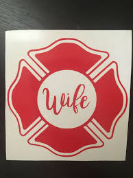 Firefighters Decal Wife Shield Decal Only By Bubandjaxcreations On Etsy Https Www Etsy Com Listing 58 Firefighter Decals Vinyl Decals Car Bumper Stickers