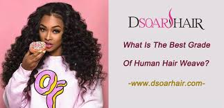best grade of human hair weave