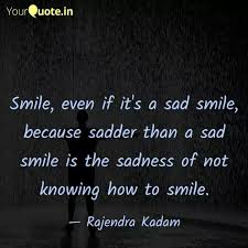 smile even if it s a sad quotes writings by rajendra kadam