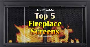 top 5 fireplace screens 2020