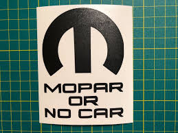 Mopar Or No Car Vinyl Decal Multiple Colors And Sizes Mopars Com