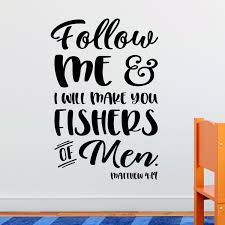 Matthew 4v19 Vinyl Wall Decal 2 Follow Me And I Will Make You Fishers