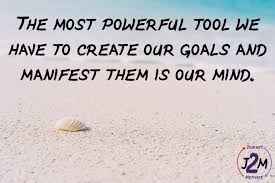 The most powerful tool we have to create our goals and manifest them is our  mind. Journey2Motivate - Journey2Motivate