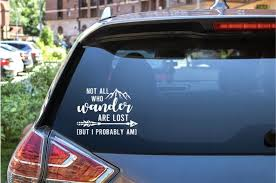 Not All Who Wander Are Lost Funny Car Decal Funny Bumper Etsy