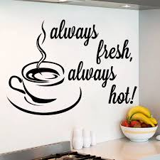 Quote Wall Decals Always Fresh Decal Coffee Cup Sticker Kitchen Cafe Decor Wall Stickers Aliexpress