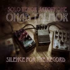 Silence for the Record | Ohad Talmor Saxophone Solo | Ohad Talmor