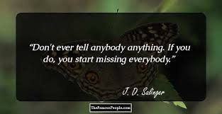most famous quotes by j d salinger the author of the