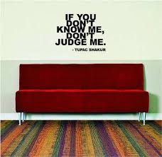 Tupac If You Don T Know Me Don T Judge Wall Decal Etsy