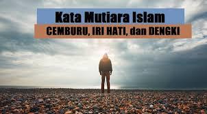 kata mutiara islam tentang cemburu iri hati dan dengki
