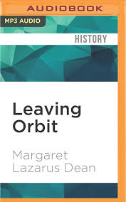 Leaving Orbit: Margaret Lazarus Dean, Lauren Fortgang ...
