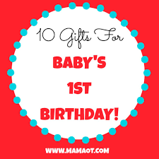 10 gifts for baby s 1st birthday