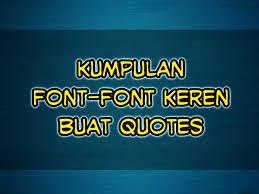 galeri kita font keren buat quotes