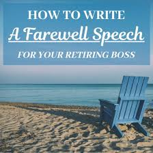 how to write a farewell speech for your boss who is retiring