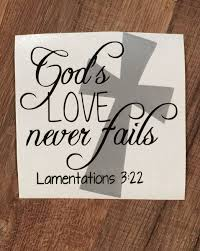 God S Love Never Fails Decal For Yeti Cup Tumbler Coffee Mug Wine Glass Car Window Laptop Cel Decals For Yeti Cups Scripture Wall Decal Monogram Stickers