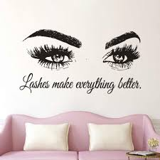 Eyelashes Vinyl Wall Decal Beauty Salon Quote Lashes Make Everything Better Quote Wall Sticker Eyes Make Up Wall Mural Az013 Wall Stickers Aliexpress