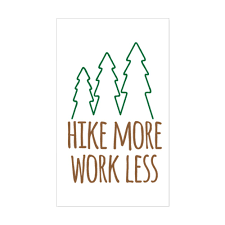 Cafepress Hike More Work Less Rectangle Bumper Sticker Car Decal Walmart Com Walmart Com
